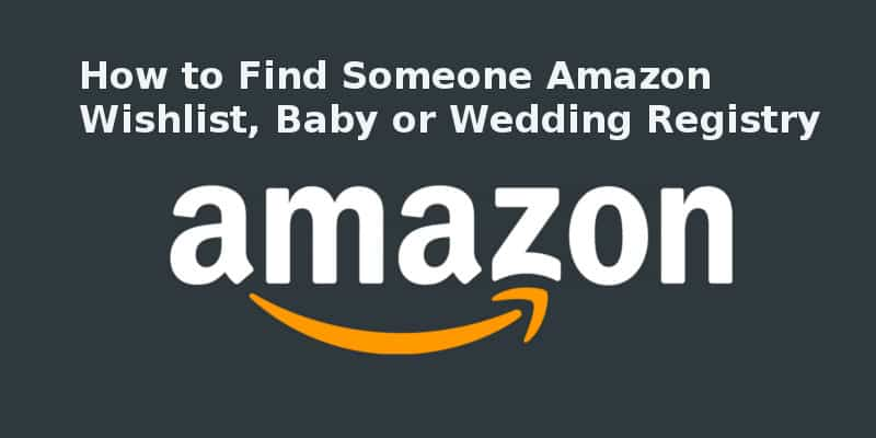 How to Find Someone Amazon Wishlist