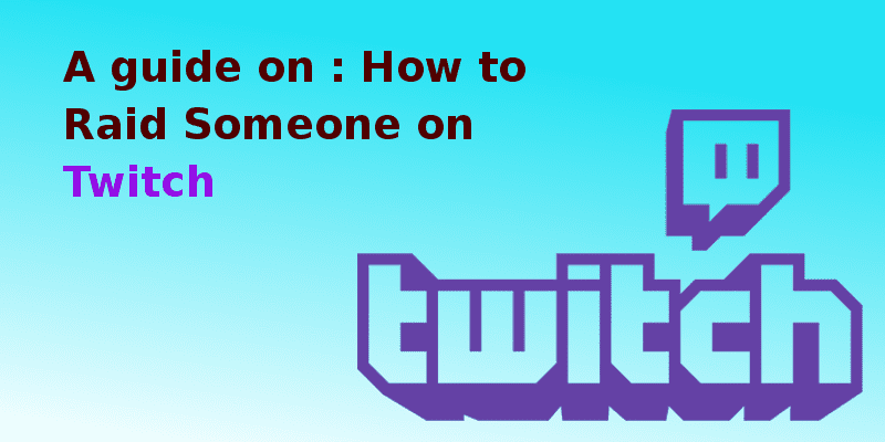 How to raid someone on twitch