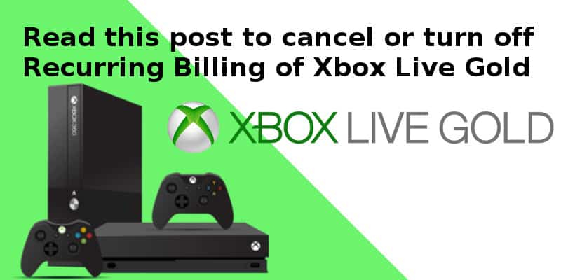how to Cancel xbox live gold subscription