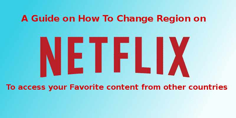 Change your netflix region