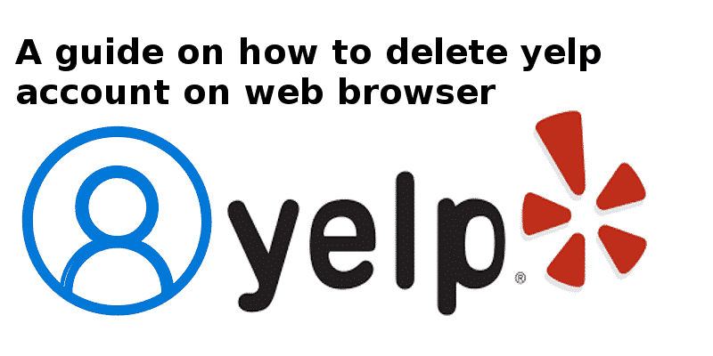 how to delete your yelp account
