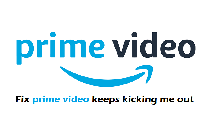 prime video keeps kicking me out