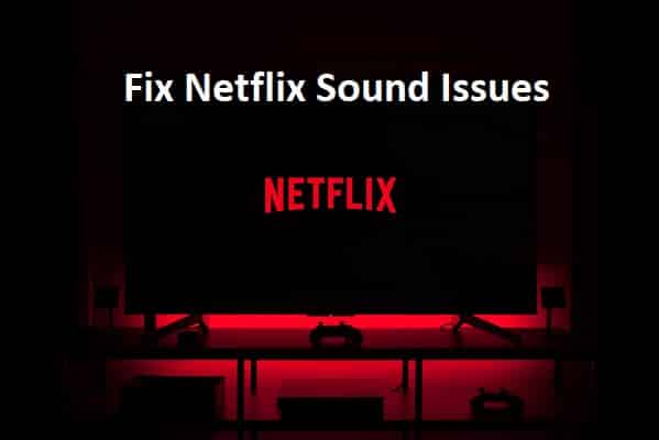 fix netflix choppy distorted out of sync sound issues