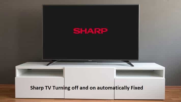 sharp tv turning off and on